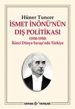 İsmet İnönü'nün Dış Politikası (1938-1950) İkinci Dünya Savaşı'nda Türkiye