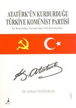 Atatürk'ün Kurduğu Türkiye Komünist Partisi ve Kurtuluş Savaşında Sol Hareketler