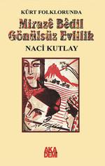 Kürt Folklorunda Miraze Bedil Gönülsüz Evlilik