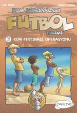 Kum Korsanları Futbol Takımı 3/ Kum Fırtınası Operasyonu