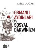 Osmanlı Aydınları ve Sosyal Darwinizm