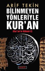 Bilinmeyen Yönleriyle Kur'an