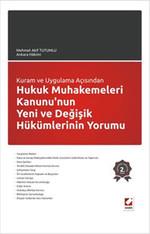 Hukuk Mahkemeleri Kanunu'nun Yeni ve Değişik Hükümlerinin Yorumu