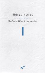 Kur'an'a Göre Araştırmalar I