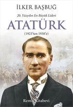 20. Yüzyılın En Büyük Lideri Atatürk (1923'ten 1938'e)