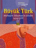 Büyük Türk Muhteşem Süleyman'ın İzinden (1494-1566)