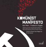 Komünist Manifesto - Tarihin En Önemli Siyasi Belgesi İçin Bir Yol Haritası