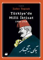 Türkiye'de Milli İktisat 1908-1918
