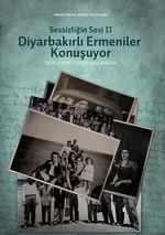 Sessizliğin Sesi 2 - Diyarbakırlı Ermeniler Konuşuyor