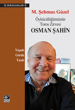 Öykücülüğümüzün Toros Zirvesi Osman Şahin