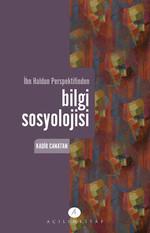 Bilgi Sosyolojisi İbn Haldun Perspektifinden