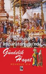 Osmanlı İmparatorluğunda Gündelik Hayat