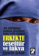 Bir Müslüman Kadının Gözünden Kadın-Erkek İlişkileri - Erkekte Tesettür ve Takva