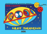 Uğurböceği Sevecen ile Salyangoz Tomurcuk 8 - Uzay Yolculuğu