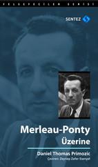Merleau - Ponty Üzerine