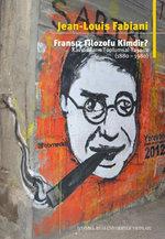 Fransız Filozofu Kimdir? Kavramların Toplumsal Yaşamı 1880-1980
