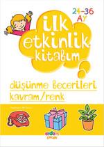 İlk Etkinlik Kitabım - Düşünme Becerileri Kavram - Renk