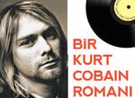Bir Kurt Cobain Romanı - Genç Ruh Gibi Kokardı