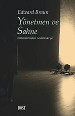 Yönetmen ve Sahne: Natüralizmden Grotowski'ye
