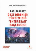 Gezi Direnişi. Türkiye'nin Enteresan Başlangıcı