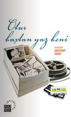 Otur Baştan Yaz Beni: Oto/Biyografiye Taze Başlıklar