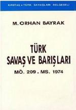 Türk Savaş ve BarışlarıMÖ. 209 - MS. 1974