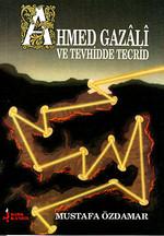 Ahmed Gazali ve Tevhidde Tecrid