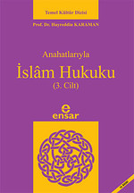 Anahatlarıyla İslam Hukuku (3. Cilt)