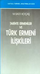 Tarihte Ermeniler ve Türk Ermeni İlişkileri