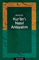 Kur'an'ı Nasıl Anlayalım