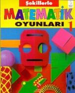 Şekillerle Matematik Oyunları 1