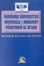 Marmara Üniversitesi Anaokulu - Anasınıfı Öğretmeni El Kitabı