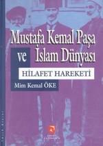 Mustafa Kemal Paşa ve İslam DünyasıHilafet Hareketi
