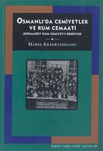 Osmanlı'da Cemiyetler ve Rum CemaatiDersaadet Rum Cemiyet-i Edebiyesi