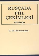 Rusça'da Fiil Çekimleri El Kitabı Rusça-Türkçe