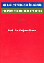Following the Traces Of Pre-TurkicEn Eski Türkçe'nin İzlerinde