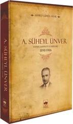 A. Süheyl Ünver - Hayatı, Şahsiyeti ve Eserleri