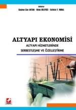 Altyapı Ekonomisi Altyapı Hizmetlerinde Serbestleşme ve Özelleştirme