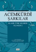 Acemkürdî Şarkılar - Klasik Türk Musikisi Seçmeler 2