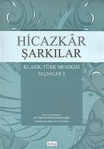 Hicazkar Şarkılar - Klasik Türk Musikisi Seçmeler 3
