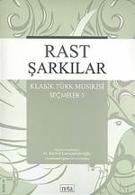 Rast Şarkılar - Klasik Türk Musikisi Seçmeler 5
