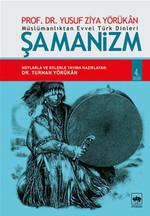 Müslümanlıktan Evvel Türk Dinleri : Şamanizm