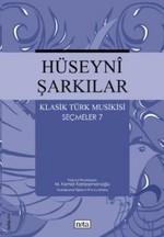Hüseyni Şarkılar - Klasik Türk Musikisi Seçmeler 7