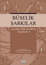 Buselik Şarkılar - Klasik Türk Musikisi Seçmeler 13