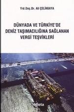 Dünyada ve Türkiye'de Deniz Taşımacılığına Sağlanan Vergi Teşvikleri
