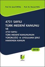 4721 Sayılı Türk Medeni Kanunu ve 4722 Sayılı Türk Medeni Kanununun Yürürlüğü ve Uygulama Şekli Hakk