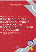 Yeni Türk Medeni Kanununun Hükümlerine Göre Evliliğin Butlanı Boşanma, Ayrılık Sebepleri ve Boşanman