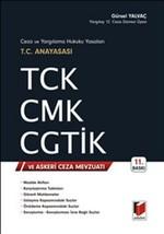 Ceza ve Yargılama Hukuku Yasaları T.C. Anayasası TCK CMK CGTİK ve Askeri Ceza Mevzuatı