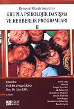 Deneysel Olarak Sınanmış Grupla Psikolojik Danışma ve Rehberlik Programları - 2. Cilt