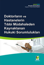 Doktorların ve Hastanelerin Tıbbi Müdahaleden Kaynaklanan Hukuki Sorumlulukları
